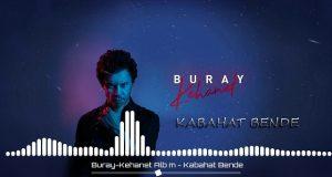 Buray-Kabahat-Bende-kral-pop-radyo-top-20