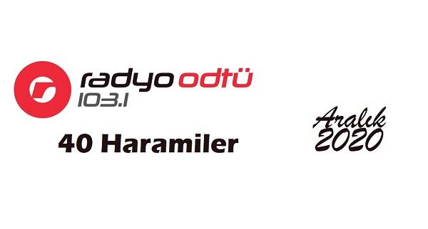 Radyo-odtu-aralik-2020-40-haramiler-top-40